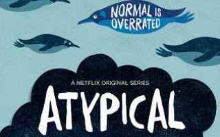 Serie TV : atypical  recensione  review  netflix