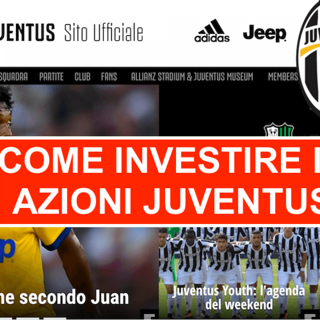 Come investire in azioni Juventus e azioni Roma AS - Calcio Finanza in sintesi