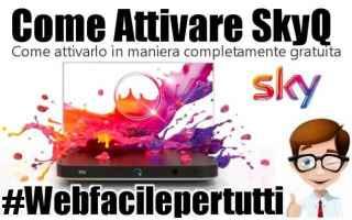 Spettacoli: sky q gratis come attivare sky q