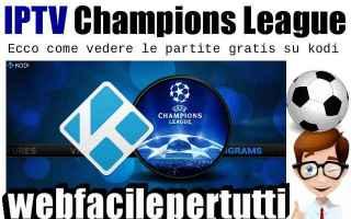 File Sharing: iptv  kodi  champions league