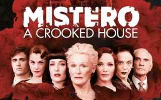 Cinema: mistero a crooked house film cinema