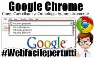 Browser: google chrome  cronologia  cancellare  chrome