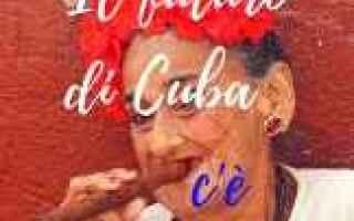 dal Mondo: viaggi  storie  vita vissuta  cuba
