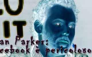 Social Network: sean parker  facebook  social network  bambini  figli  rovina  napster