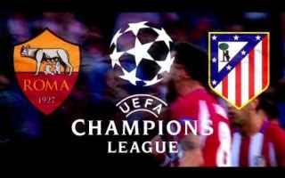 Champions League: roma  atletico