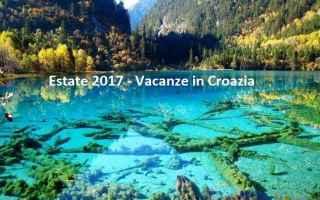 Viaggi: croazia  vacanze  estate 2017