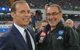 Serie A: juventus  allegri  sarri  napoli  calcio