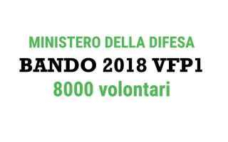Lavoro: bando vfp1 2018  bando vfp1 8000 posti
