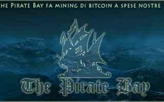 Soldi Online: the pirate bay miner cpu criptovalute