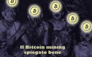 Soldi Online: bitcoin  mining  criptovalute