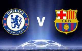 Champions League: chelsea  barcellona