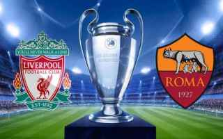 Champions League: liverpool  roma