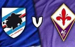 Serie A: Sampdoria - Fiorentina in Diretta Tv e Streaming