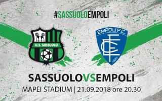 Serie A: Sassuolo - Empoli in Diretta Tv e Streaming