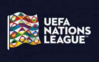 Nations League: gli appuntamenti in tv.Tornano ad accendersi i riflettori sullaUEFA Nations Le