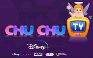 disney +  chuchu tv  televisione