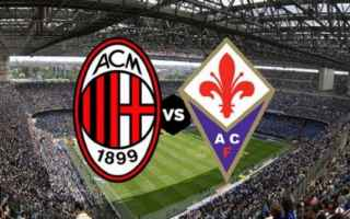 Serie A: milan fiorentina video gol calcio