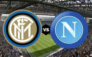 Serie A: inter napoli video gol calcio