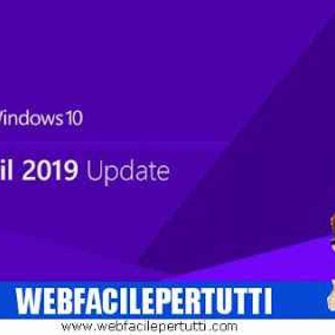(Windows 10 Aprile 2019) Ecco tutte le novità previste nel prossimo aggiornamento