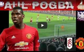 pogba video gol calcio manchester united