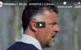 Serie minori: milan juventus video gol calcio