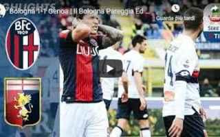 Serie A: bologna genoa video gol calcio