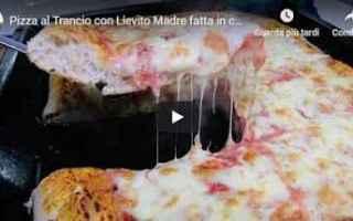 Ricette: video ricetta pizza trancio