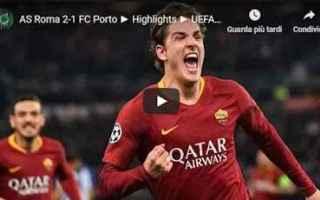 Champions League: roma porto video gol calcio