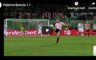 Serie B: palermo brescia video gol calcio