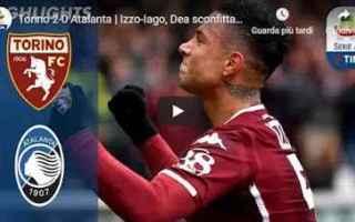 Serie A: torino atalanta video gol calcio