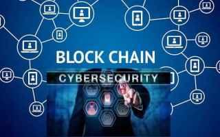Tecnologie: blockchain cybersicurezza