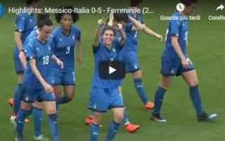 italia messico video gol calcio