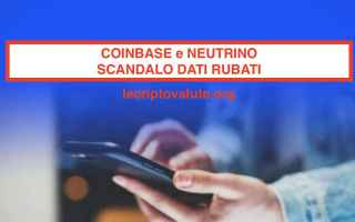 coinbase scandalo  neutrino  hacking