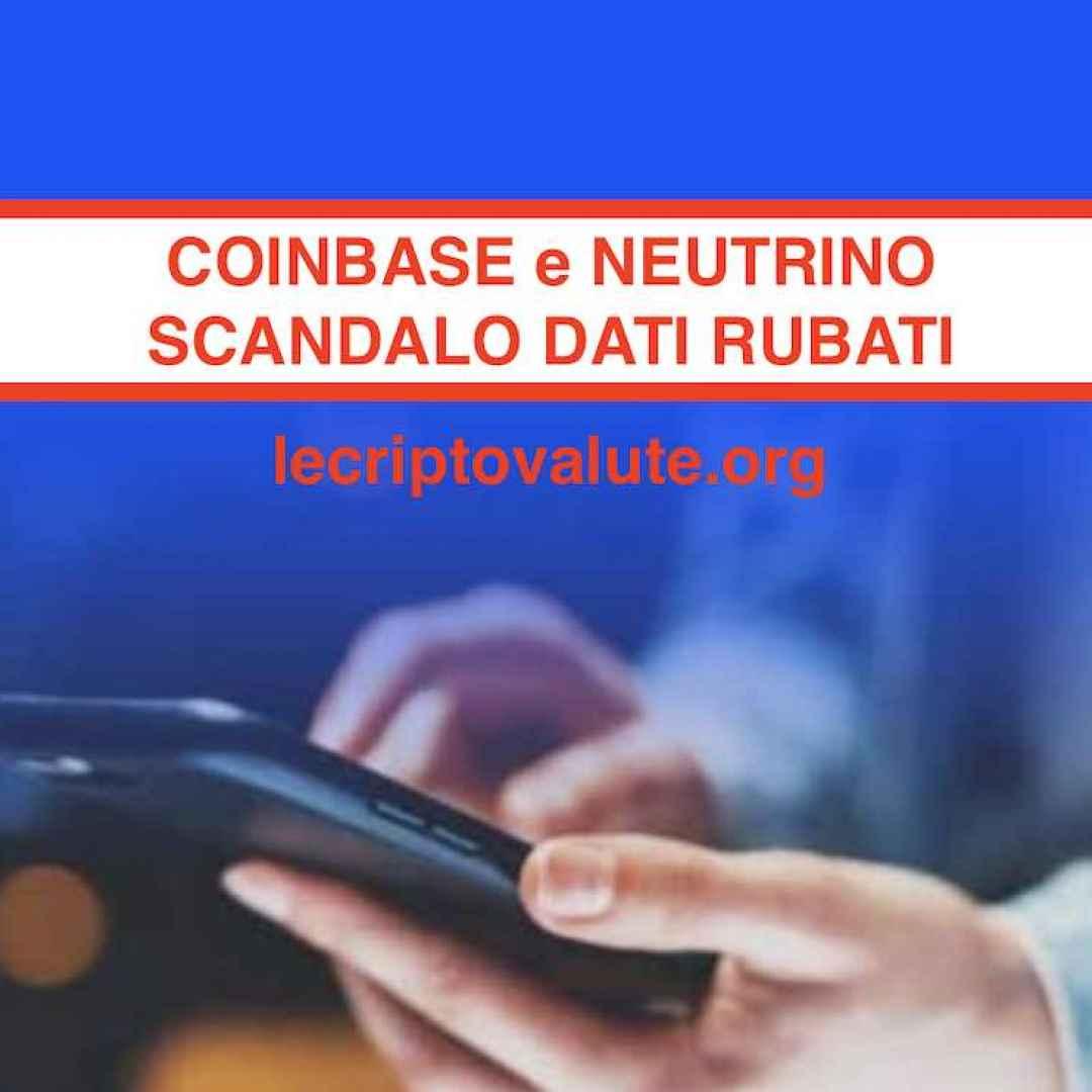 coinbase scandalo  neutrino  hacking
