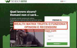 https://www.diggita.it/modules/auto_thumb/2019/03/07/1635855_wealth-matrix-truffa-opinioni-recensioni-forum-italiano_thumb.jpg