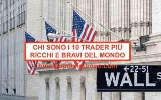 Borsa e Finanza: trader più ricchi del mondo  più bravi