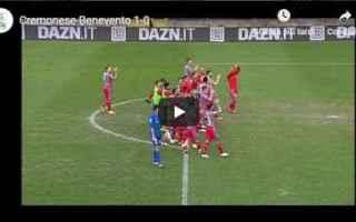 Serie B: cremonese benevento video gol calcio