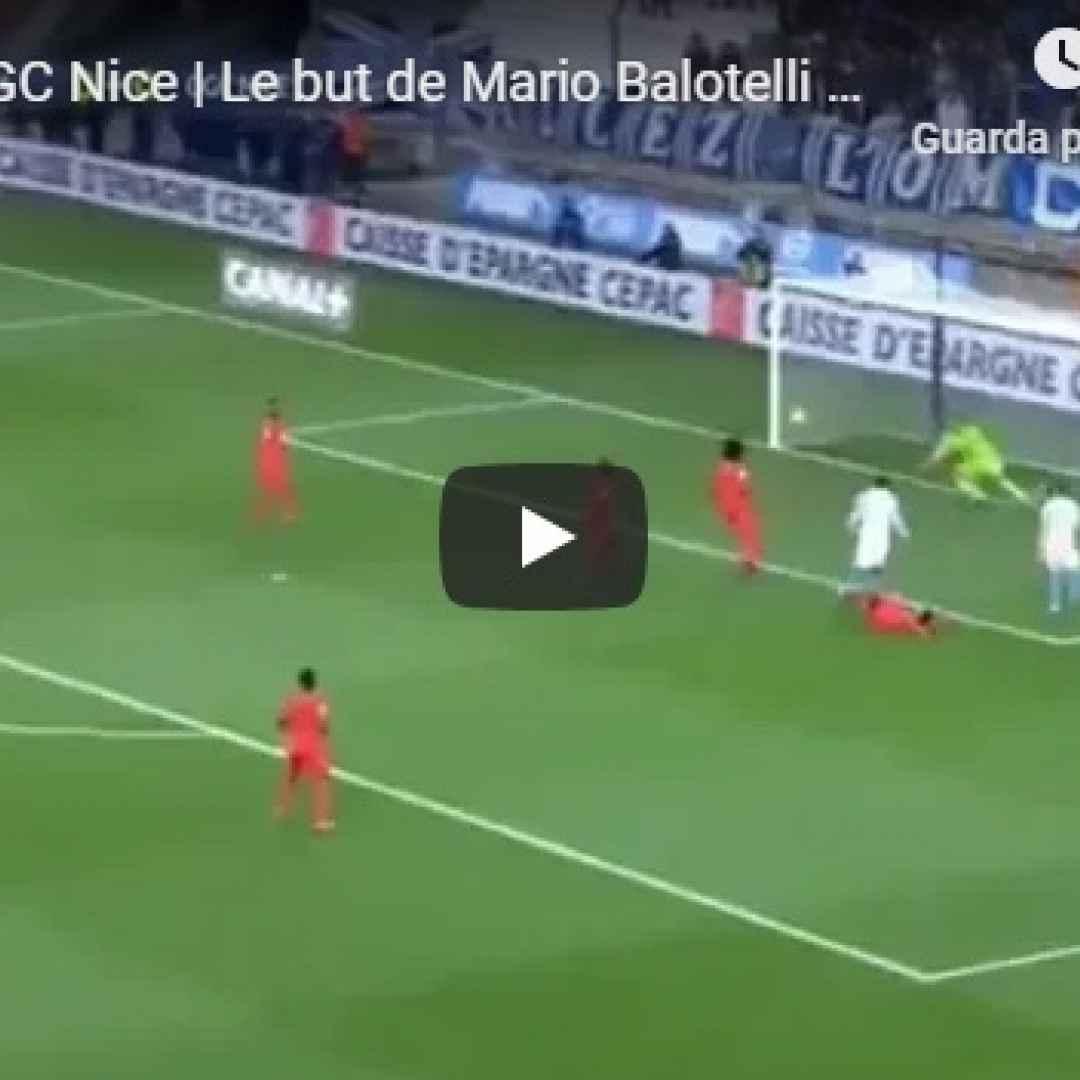 balotelli video gol calcio francia