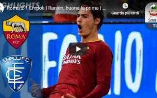 Serie A: roma empoli video gol calcio