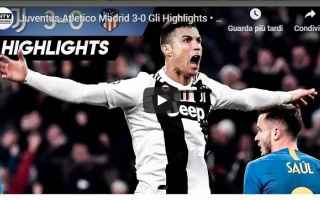 Champions League: juventus atletico video gol calcio