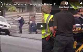 dal Mondo: video  shock  attentato  nuova zelanda  christchurch