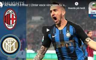 Serie A: milan inter video gol calcio