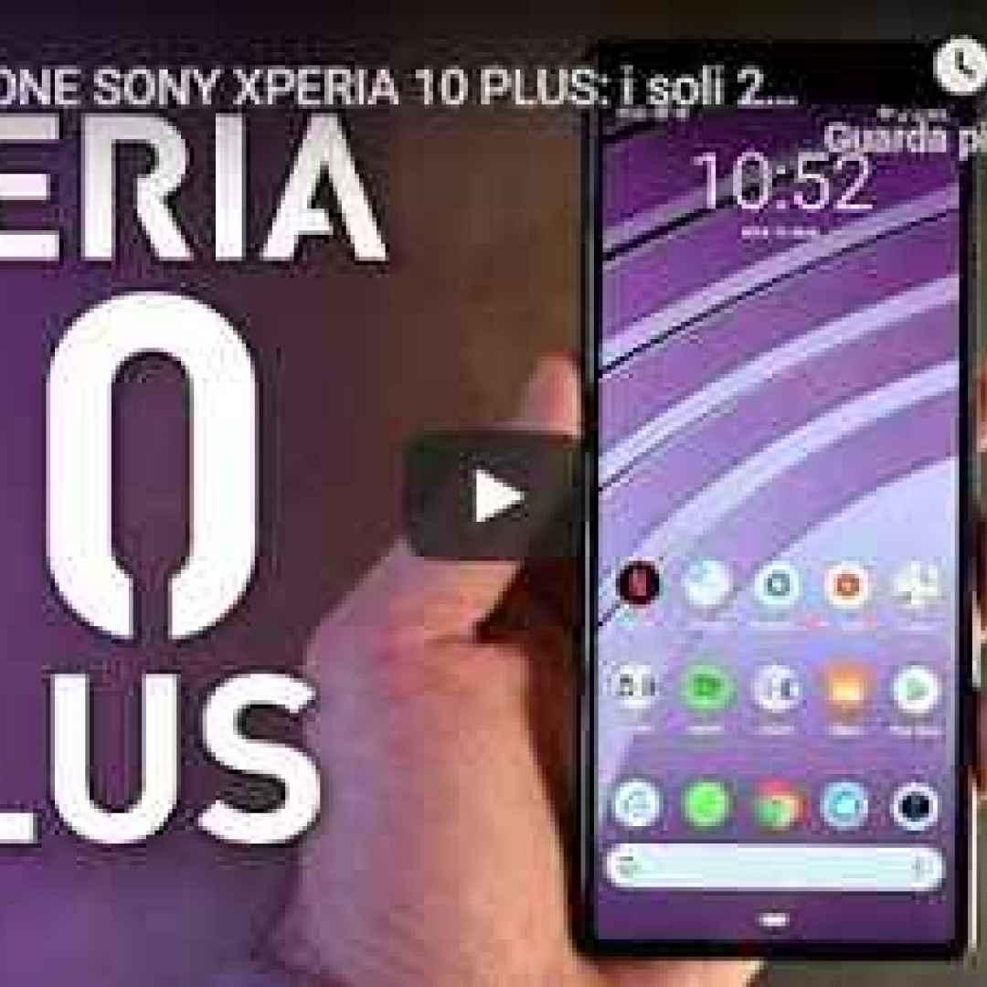 Recensione Sony Xperia 10 Plus I Soli 21 9 Non Bastano Video