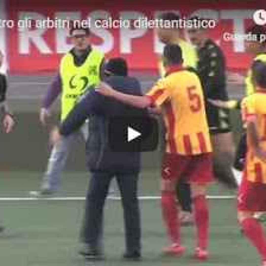video  botte  arbitri  calcio  dilettanti
