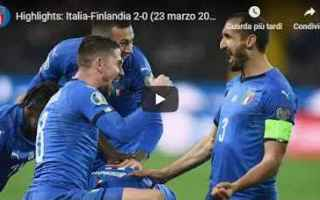 italia finlandia video gol calcio