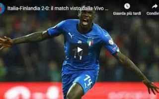 italia finlandia video azzurri calcio