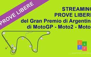 MotoGP: STREAMING Prove libere del Gran Premio di Argentina di MotoGP – Moto2 – Moto3 [LIVE IN ITALIANO]