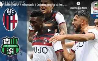 Serie A: bologna sassuolo video gol calcio
