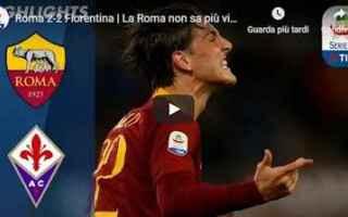 Serie A: roma fiorentina video gol calcio
