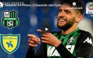 Serie A: sassuolo chievo video gol calcio